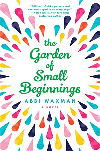 The Garden of Small Beginnings (Garden Life)