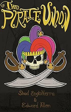 The Pirate Union (English Edition) eBook: Engkilterra, Shad, Allen, Edward, Scott, Antonisa: Amazon.es: Tienda Kindle