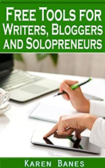Free Tools for Writers, Bloggers and Solopreneurs by [Banes, Karen]