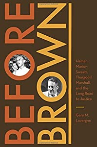 Before Brown: Heman Marion Sweatt, Thurgood Marshall, and the Long Road to Justice (Jess and Betty Jo Hay Series)