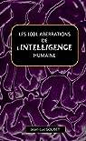 LES 1001 ABERRATIONS DE L'INTELLIGENCE HUMAINE par Goubet