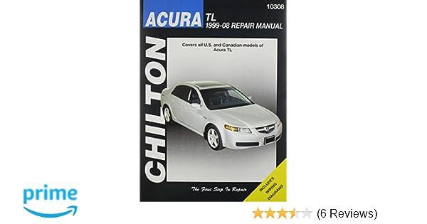 Acura TL 1999 Thru 2008 Chiltons Total Car Care Repair Manuals Chilton 9781563927577 Amazon Books