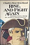 Rise, and Fight Again, Charles B. Flood, 0396073565