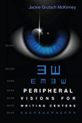 Peripheral Visions for Writing Centers Paperback
