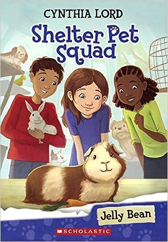Amazon Jelly Bean Turtleback School Library Binding Edition Shelter Pet Squad 9780606360630 Cynthia Lord Books