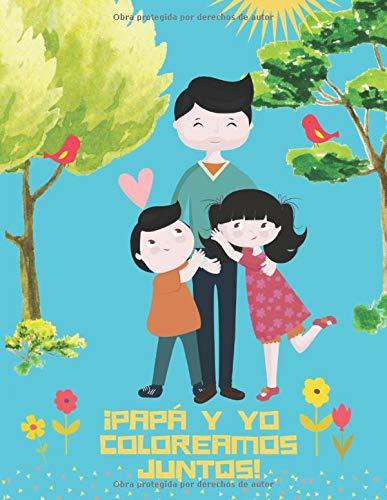 ¡Papá y Yo Coloreamos Juntos!: 50 Dibujos de Animales ...