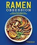 Ramen Obsession: The Ultimate Bible for Mastering Japanese Ramen