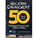 Hacking Engagement: 50 Tips & Tools To Engage Teachers and Learners Daily (Hack Learning Series Book 7)