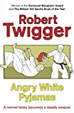Front cover for the book Angry White Pyjamas: An Oxford Poet Trains with the Tokyo Riot Police by Robert Twigger
