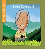 Jane Goodall (My Early Library: My Itty-Bitty Bio)