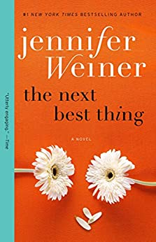 The Next Best Thing: A Novel by [Weiner, Jennifer]