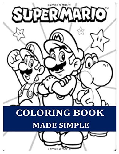 Amazon Com Super Mario Coloring Book Made Simple Over 40 Coloring Pages Of The Most Extraordinary Super Mario Characters 9798664814095 Poche Joshua Books