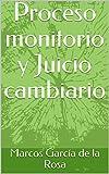 Proceso monitorio y Juicio cambiario (Spanish Edition)