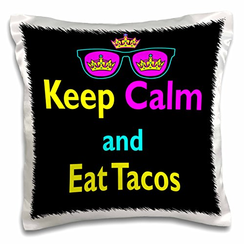 3dRose pc_116655_1 CMYK Keep Calm Parody Hipster Crown And Sunglasses Keep Calm And Eat Tacos-Pillow Case, 16 by - Sunglasses Taco