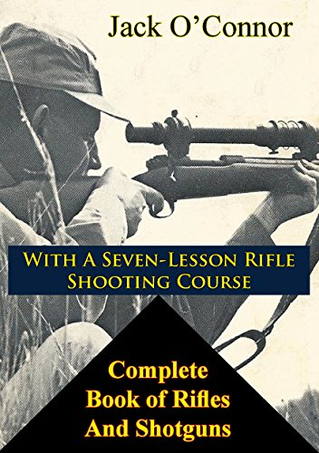 (Complete Book of Rifles And Shotguns: with a Seven-Lesson Rifle Shooting Course)