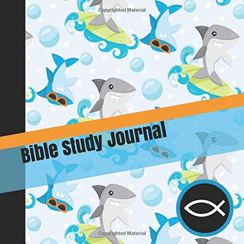 Bible Study Journal: Children's Daily Bible Reading and Prayer Notebook with Funny Surfing Sharks for Christian Boys pdf