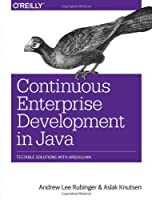 Continuous Enterprise Development in Java Front Cover