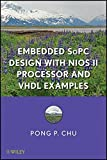 img - for Embedded SoPC Design with Nios II Processor and VHDL Examples by Pong P. Chu (2011-08-29) book / textbook / text book