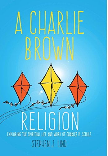 A Charlie Brown Religion: Exploring the Spiritual Life and Work of Charles M. Schulz (Great Comics Artists Series) [Stephen J. Lind] (Tapa Dura)
