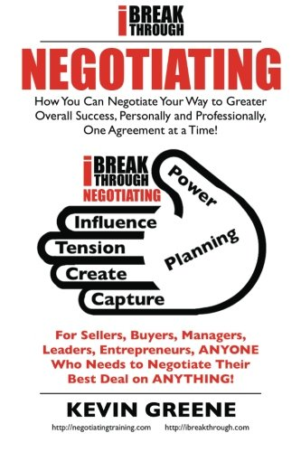 iBreakthrough Negotiating: How You Can Negotiate Your Way to Greater Overall Success, Personally and Professionally, One Agreement at a Time! PDF