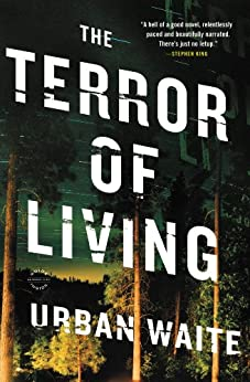 The Terror of Living: A Novel by [Waite, Urban]