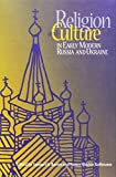 img - for Religion and Culture in Early Modern Russia and Ukraine book / textbook / text book