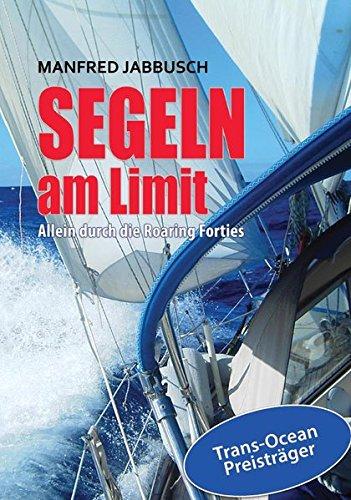 SEGELN AM LIMIT: Allein durch die Roaring Forties