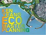 EcoMasterPlanning, Ken Yeang and Yeang, 0470697296
