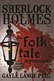 Sherlock Holmes and the Folk Tale Mysteries - Volume 2