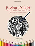 Passion of Christ: Catholic Adult Coloring Book (Catholic Adult Coloring Books)