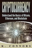 Cryptocurrency: The Basics of Bitcoin, Ethereum, and Blockchain
