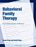 Behavioral Family Therapy : An Evidenced Based Approach, Crisp, Bryan and Knox, David, 1594606277