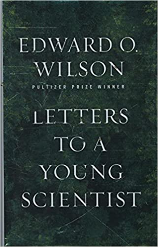 amazoncom letters to a young scientist 9780871403773 edward o wilson books