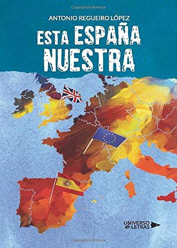 Esta España nuestra: Amazon.es: Regueiro, Antonio: Libros