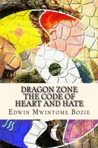 Dragon Zone: The Code Of Heart And Hate: Amazon.es: Edwin ...