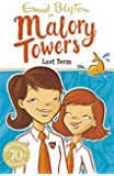 Last Term: Book 6 (Malory Towers)