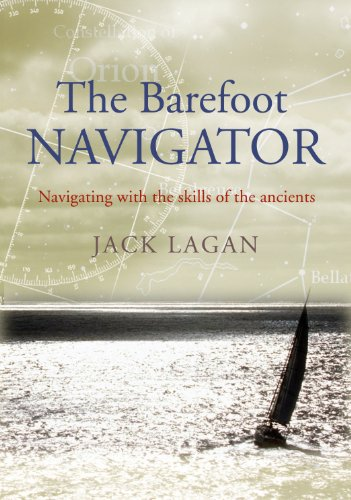 (The Barefoot Navigator: Navigating With the Skills of the Ancients )