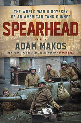 Book Cover: Spearhead: An American Tank Gunner, His Enemy, and a Collision of Lives in World War II