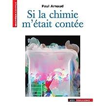 Si la chimie m'était contée (Bibliothèque scientifique) (French Edition)