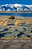 img - for Rough-Hewn Land: A Geologic Journey from California to the Rocky Mountains by Keith Heyer Meldahl (2011-11-15) book / textbook / text book
