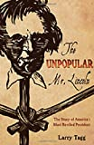 img - for THE UNPOPULAR MR. LINCOLN: The Story of America's Most Reviled President book / textbook / text book