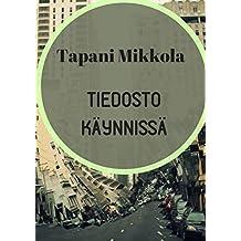 Tiedosto käynnissä (Finnish Edition)