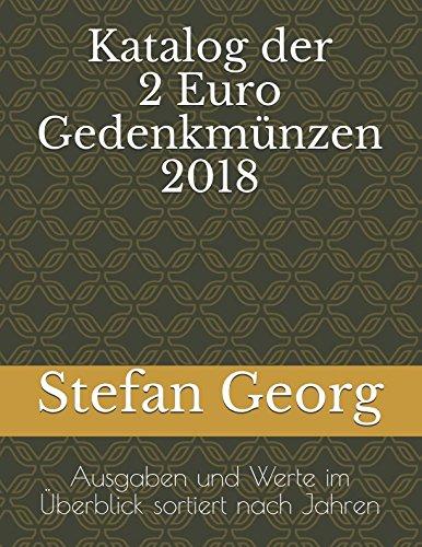 Katalog der 2 Euro Gedenkmünzen 2018: Ausgaben und Werte im Überblick sortiert nach Jahren (German Edition)