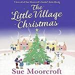 The Little Village Christmas | Sue Moorcroft