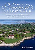 Front cover for the book A Guide to Newport's Cliff Walk (RI): Tales of Seaside Mansions and the Gilded Age Elite by Ed Morris