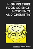 High Pressure Food Science, Bioscience and Chemistry 9780854047284