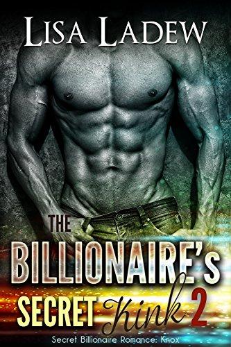 The Billionaire's Secret Kink 2: Secret Alpha Billionaire Romance: Knox