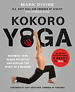 Kokoro yoga maximize your human potential and develop the spirit of kokoro yoga maximize your human potential and develop the spirit of a warrior fandeluxe Choice Image