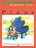 Alfred's Basic Piano Library - Recital Book 2: Learn to Play with this Esteemed Piano Method
