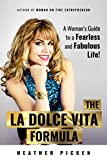 The La Dolce Vita Formula: A Woman's Guide to a Fearless and Fabulous Life!
